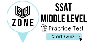 Click here to start our practice test for the SSAT Middle Level Test