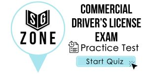 Click here to start our practice test for the Commercial Driver's License Exam