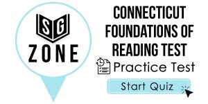 Click here to start our practice test for the Connecticut Foundations of Reading Test