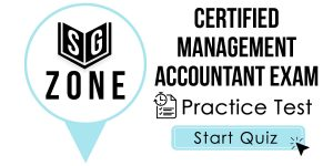 Click here to start our practice test for the Certified Management Accountant Exam