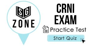 Click here to start our practice test for the CRNI Exam