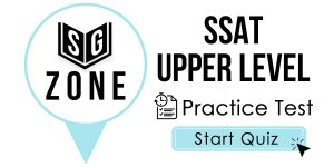 Click here to start our practice test for the SSAT Upper Level Exam