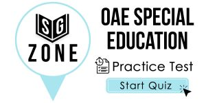 Click here to start our practice test for the OAE Special Education Test