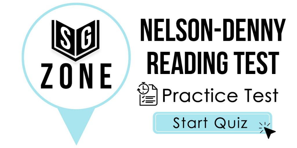 Click here to start our practice test for the Nelson-Denny Reading Test