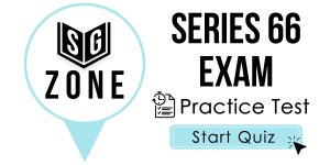Click here to start our practice test for the Series 66 Exam