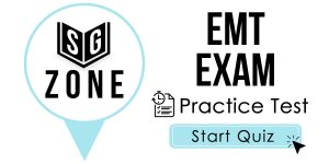Click here to start our practice test for the EMT Exam