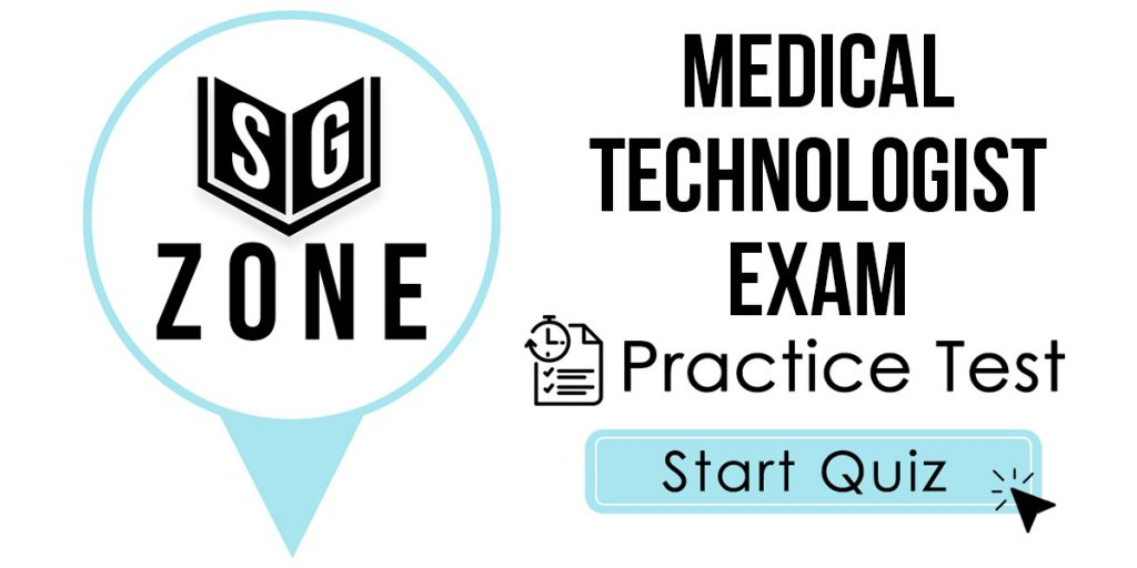 Click here to start our practice test for the Medical Technologist Exam