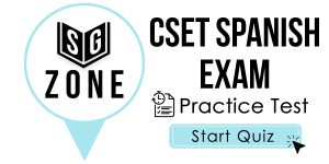 Click here to start our practice test for the CSET Spanish Exam