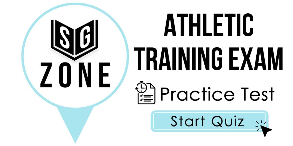 Click here to start our practice test for the Athletic Training Exam