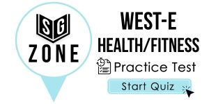 Click here to start our practice test for the WEST-E Health/Fitness Test
