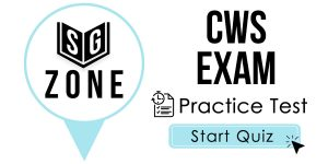 Click here to start our practice test for the CWS Exam