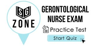 Click here to start our practice test for the Gerontological Nurse Exam