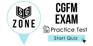 Click here to start our practice test for the CGFM Exam