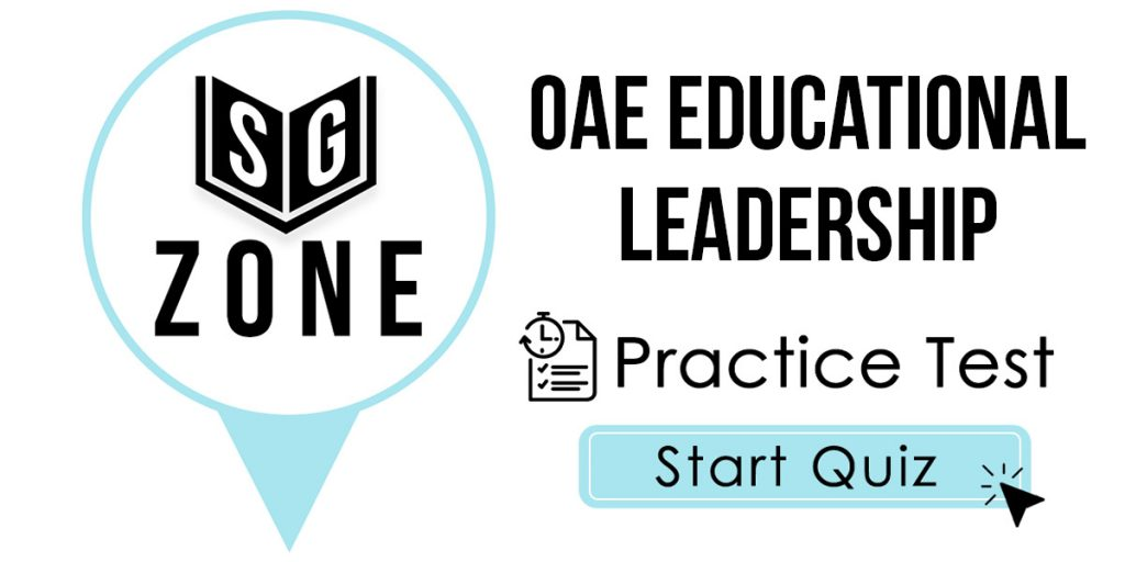 Click here to start our practice test for the OAE Educational Leadership Test