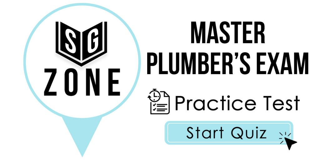 Click here to start our practice test for the Master Plumber's Exam