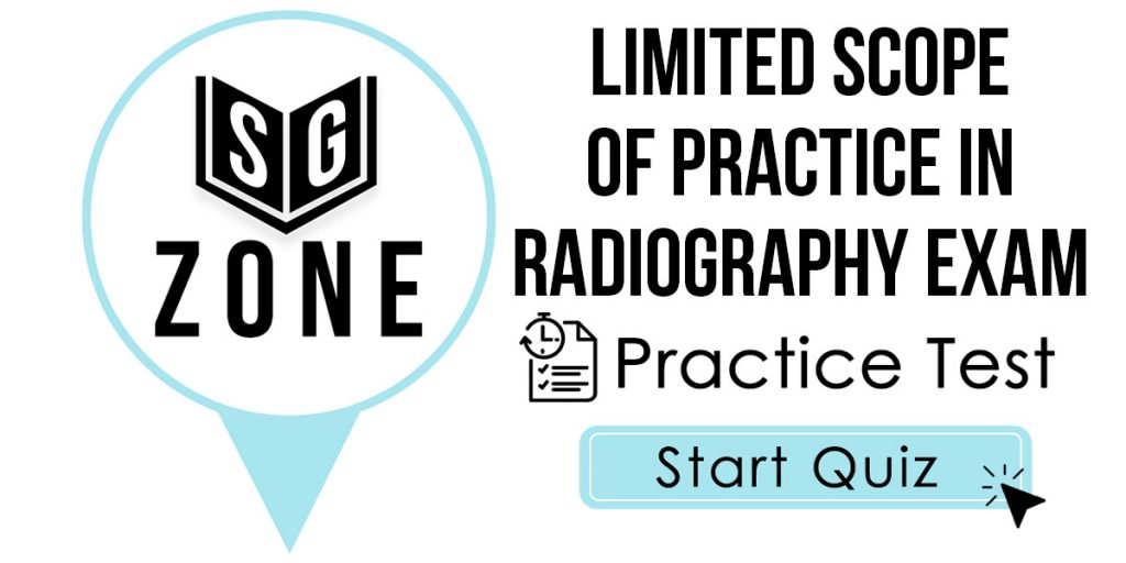 Click here to start our practice test for the Limited Scope of Practice in Radiography Exam
