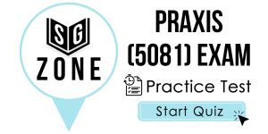 Click here to start our practice test for the Praxis II Social Studies: Content Knowledge (5081) Exam