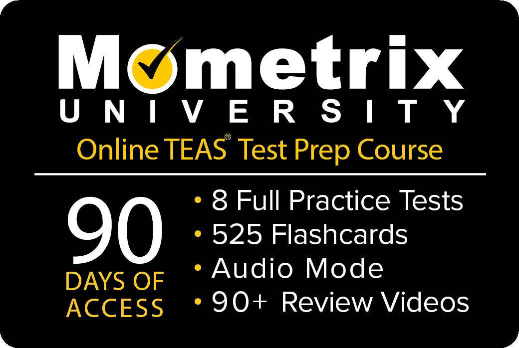 Get 90 days access to the Mometrix University TEAS online course